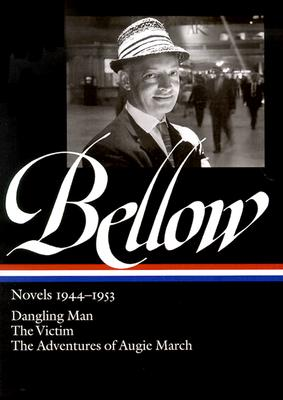Saul Bellow Novels 1944-1953 By Bellow, Saul